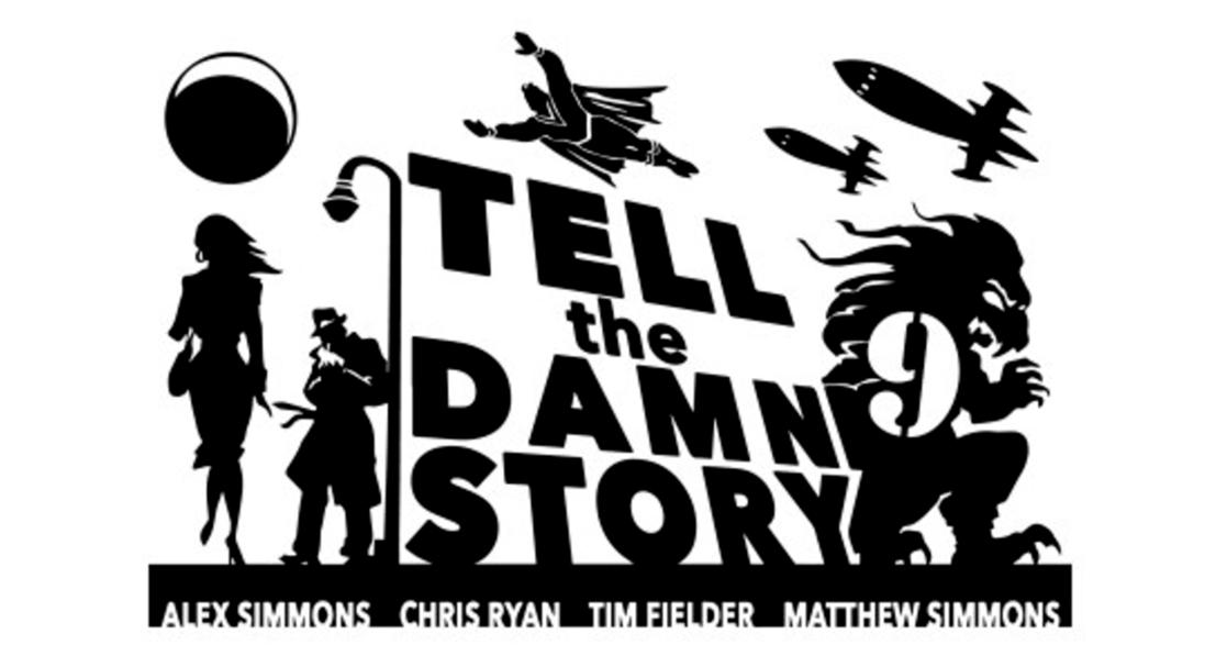 Tell the Damn Story - Episode 9