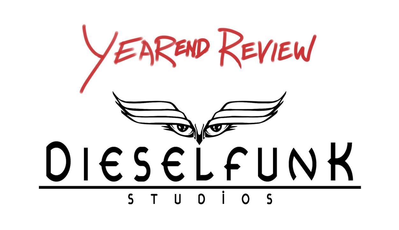 Dieselfunk Studios | Year End Review