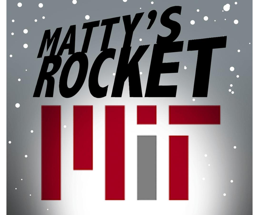 Matty's Rocket @MIT!