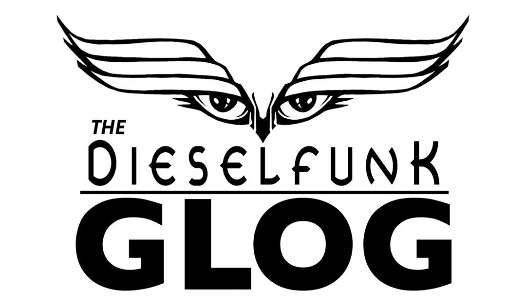 The Dieselfunk Glog