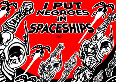 I Put Negros in Spaceships