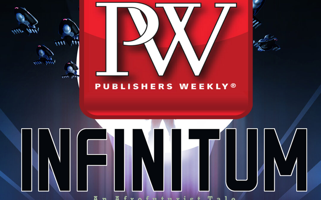 FIRST REVIEW INFINITUM in PUBLISHERS WEEKLY