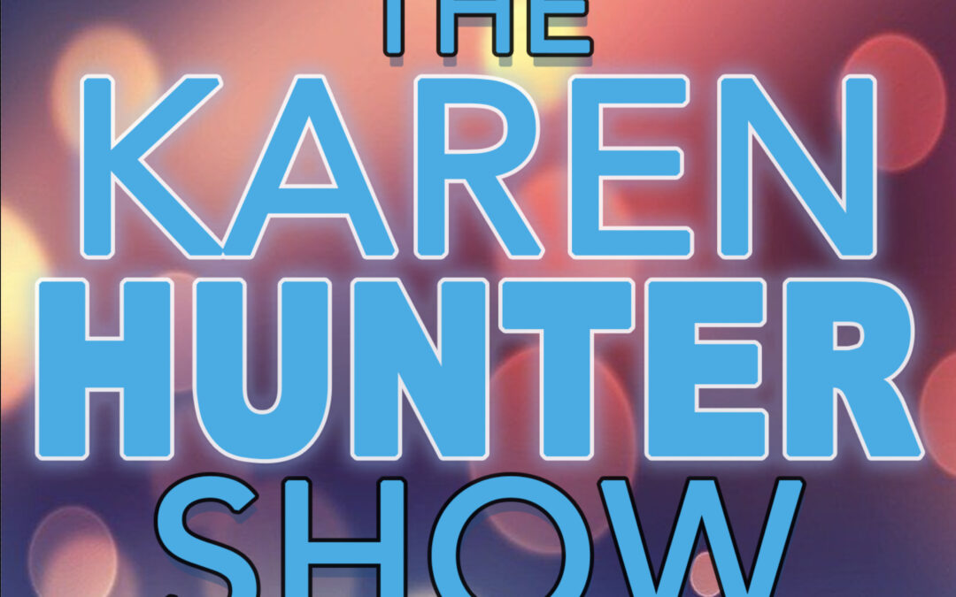 The KAREN HUNTER SHOW TODAY