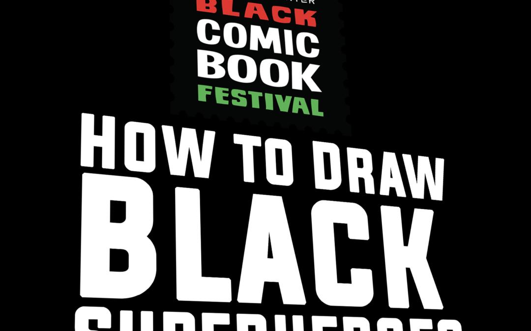 TODAY SCHOMCOM 2021 How to Draw Black Superheroes
